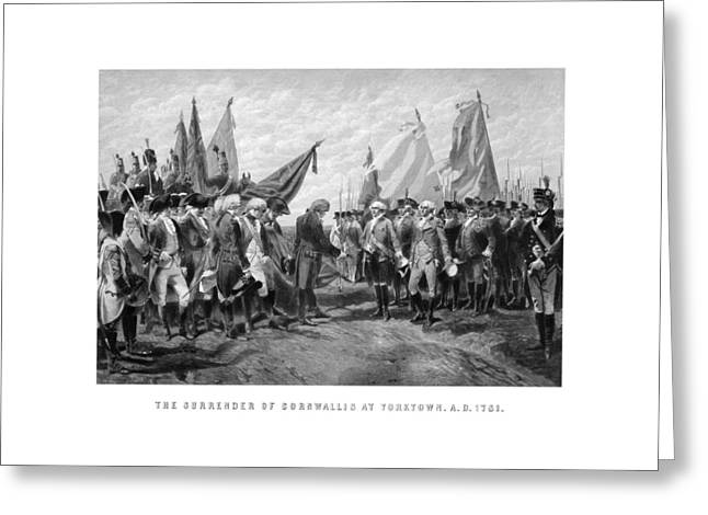Founding Fathers Mixed Media Greeting Cards - The Surrender Of Cornwallis At Yorktown Greeting Card by War Is Hell Store