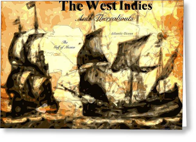 Pirate Ships Greeting Cards - The West Indies Greeting Card by Larry E Lamb