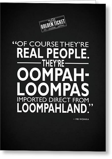 Theyre Oompa Loompas Greeting Card by Mark Rogan