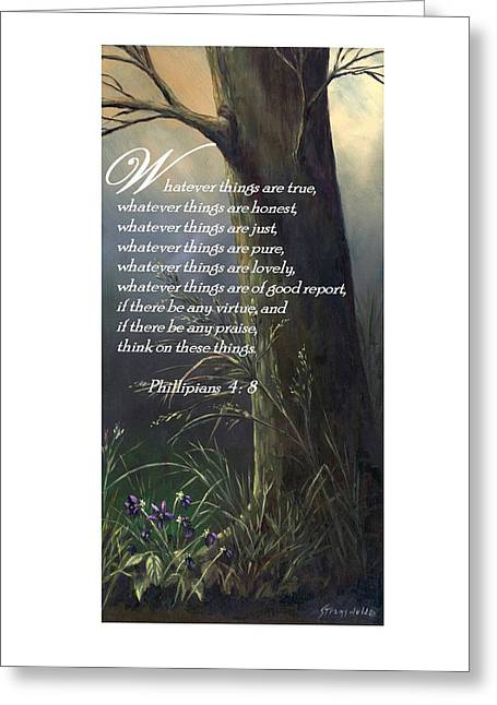 Scripture Verse Greeting Cards - Think On These Things Greeting Card by Ruth Stromswold