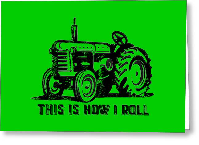 Ranch Drawings Greeting Cards - This is how I roll tee Greeting Card by Edward Fielding