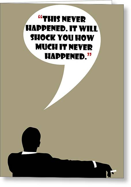 This Never Happened - Mad Men Poster Don Draper Quote Greeting Card by Beautify My Walls