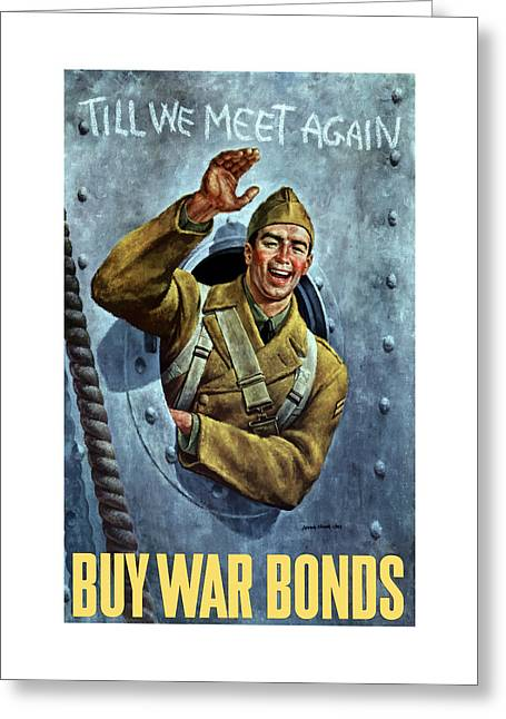 Soldiers Greeting Cards - Till We Meet Again -- WW2 Greeting Card by War Is Hell Store