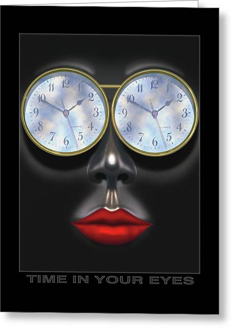 Lips Digital Greeting Cards - Time In Your Eyes Greeting Card by Mike McGlothlen
