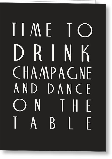 Retro Typography Greeting Cards - Time to Drink Champagne Greeting Card by Nomad Art And  Design