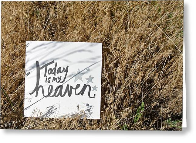 Empower Greeting Cards - Today is my heaven Greeting Card by Tiny Affirmations