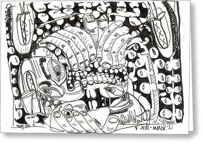 Rwjr Drawings Greeting Cards - Today Was A Struggle Greeting Card by Robert Wolverton Jr