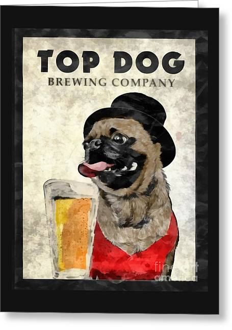 Pug Posters Greeting Cards - Top Dog Brewing Company Greeting Card by Edward Fielding
