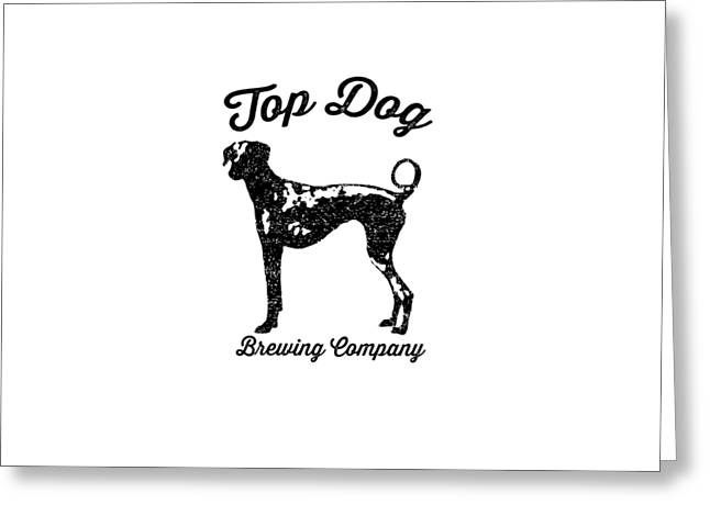 Top Dog Brewing Company Tee Greeting Card by Edward Fielding