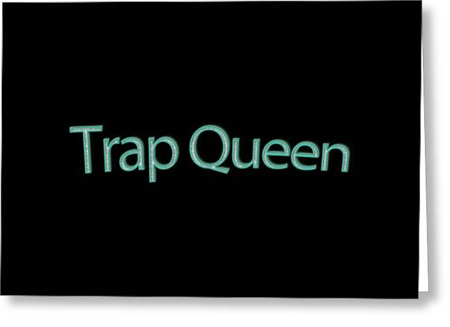 Trap Queen Tee Greeting Card by Edward Fielding