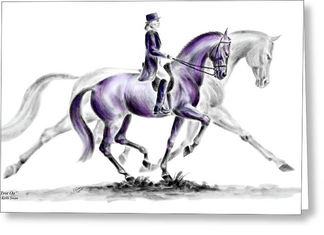Kelli Drawings Greeting Cards - Trot On - Dressage Horse Print color tinted Greeting Card by Kelli Swan