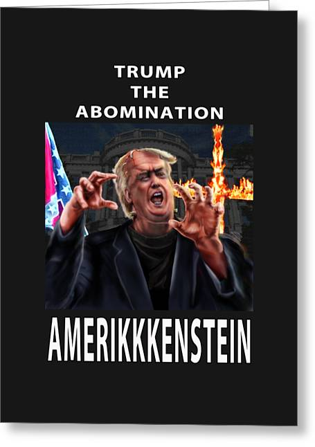 Trump The Abomination Greeting Card by Reggie Duffie