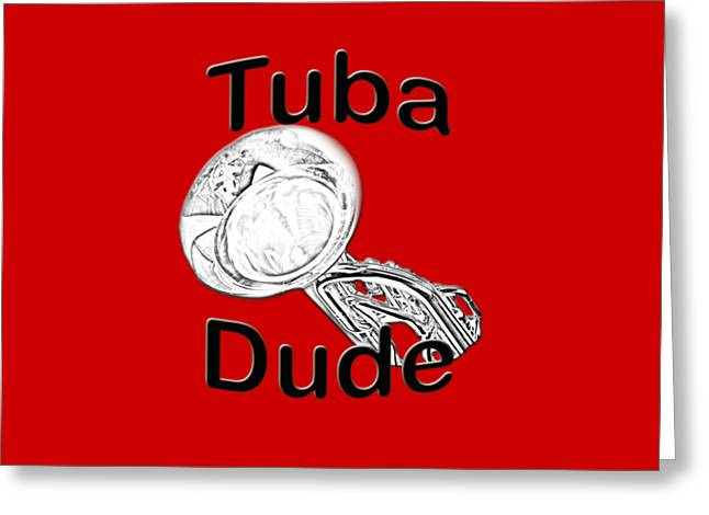 Bass Musician Greeting Cards - Tuba Dude Greeting Card by M K  Miller