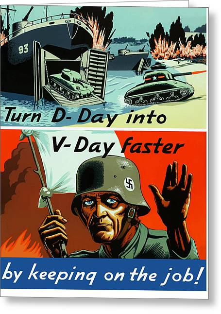 Tank Greeting Cards - Turn D-Day Into V-Day Faster  Greeting Card by War Is Hell Store