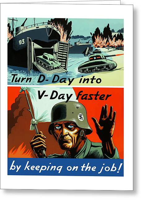 D Greeting Cards - Turn D-Day Into V-Day Faster  Greeting Card by War Is Hell Store