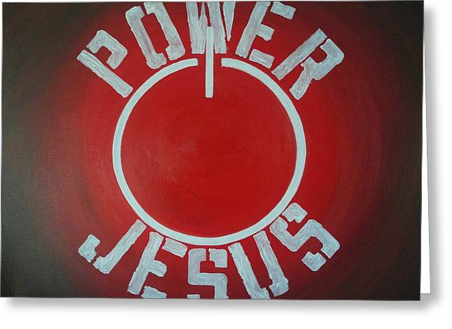 Jesus Paintings Greeting Cards - Turn On the Power Greeting Card by Wayne Cantrell