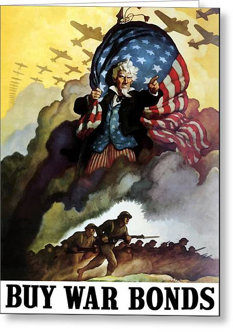 Political Greeting Cards - Uncle Sam Buy War Bonds Greeting Card by War Is Hell Store