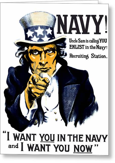 Ww1 Greeting Cards - Uncle Sam Wants You In The Navy Greeting Card by War Is Hell Store