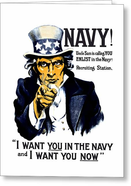 Political Mixed Media Greeting Cards - Uncle Sam Wants You In The Navy Greeting Card by War Is Hell Store