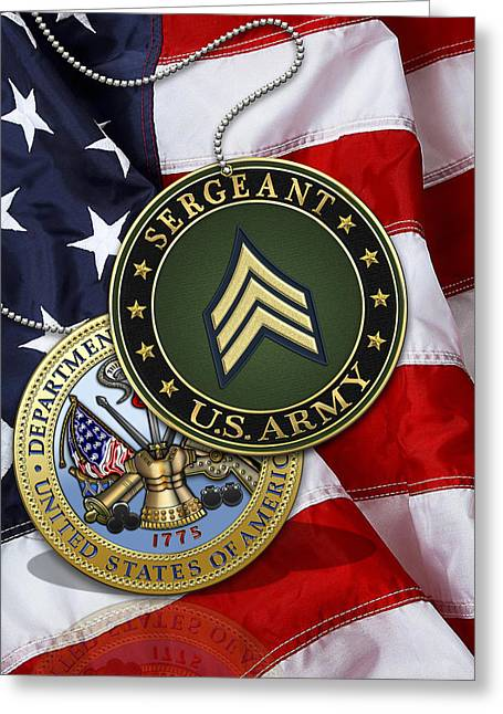 Cap Sleeves Greeting Cards - U.S. Army Sergeant - S G T Rank Insignia and Army Seal over American Flag Greeting Card by Serge Averbukh