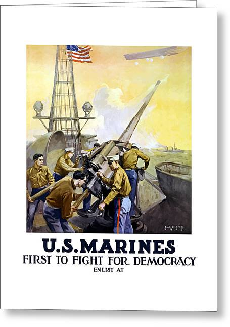 I Greeting Cards - US Marines -- First To Fight For Democracy Greeting Card by War Is Hell Store