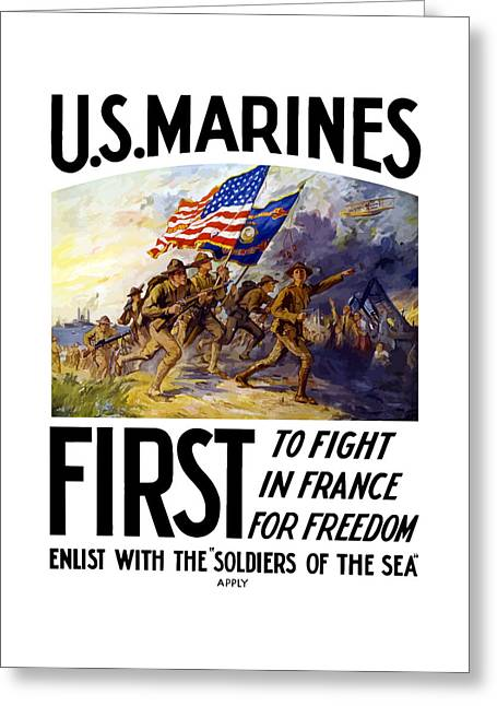Soldiers Mixed Media Greeting Cards - US Marines - First To Fight In France Greeting Card by War Is Hell Store