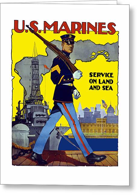 Patriotic Art Greeting Cards - U.S. Marines - Service On Land And Sea Greeting Card by War Is Hell Store