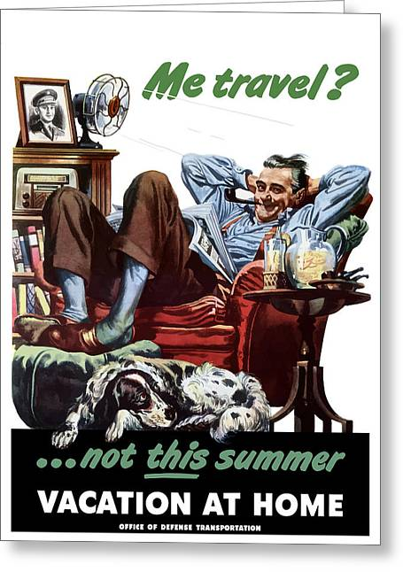 Conservation Greeting Cards - Vacation At Home -- WW2 Poster Greeting Card by War Is Hell Store
