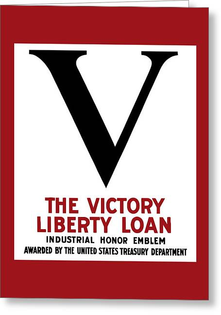 Victory Greeting Cards - Victory Liberty Loan Industrial Honor Emblem Greeting Card by War Is Hell Store