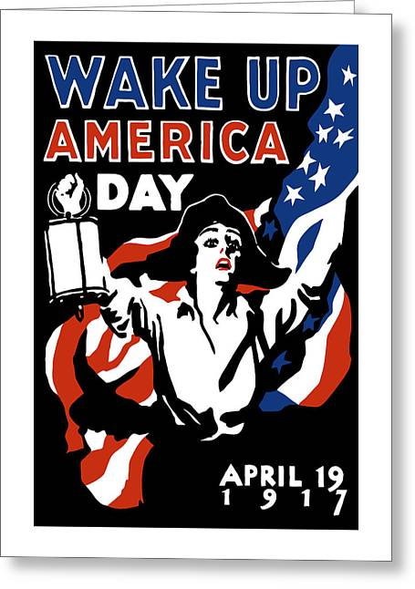 Flag Day Mixed Media Greeting Cards - Wake Up America Day - WW1 Greeting Card by War Is Hell Store