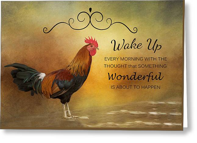 Rooster Kitchen Art Greeting Cards - Wake Up Greeting Card by Kim Hojnacki