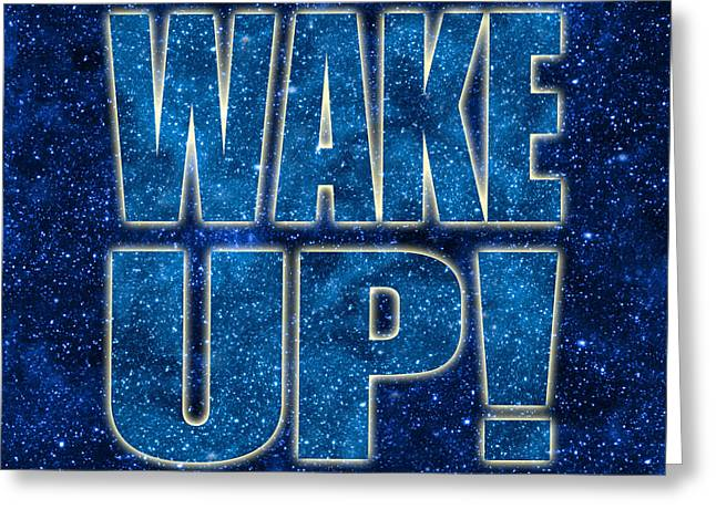Wake Up Space Background Greeting Card by Ginny Gaura