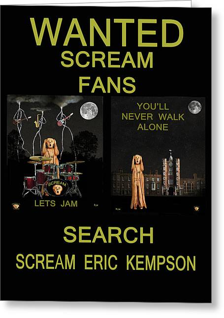 Belated Card Mixed Media Greeting Cards - Wanted Scream Fans Greeting Card by Eric Kempson