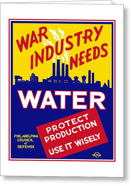 I Greeting Cards - War Industry Needs Water - WPA Greeting Card by War Is Hell Store