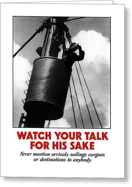 Watch Your Talk For His Sake  Greeting Card by War Is Hell Store