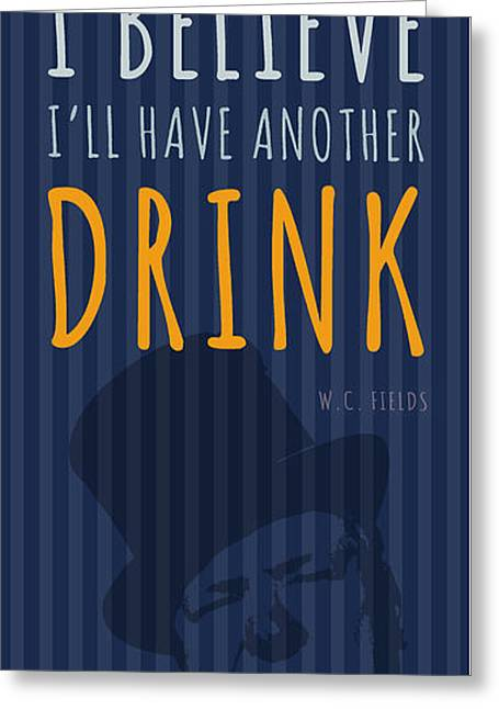 Comedian Mixed Media Greeting Cards - W.C. Wells quote - Drink Greeting Card by Pablo Franchi