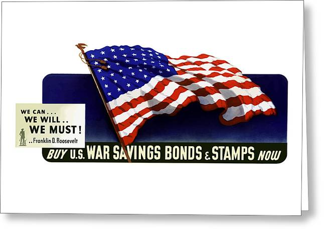 Franklin Roosevelt Greeting Cards - We can We will We must  Greeting Card by War Is Hell Store
