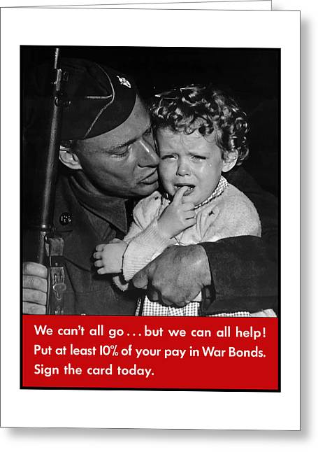Soldiers Greeting Cards - We Cant All Go - WW2 Propaganda  Greeting Card by War Is Hell Store