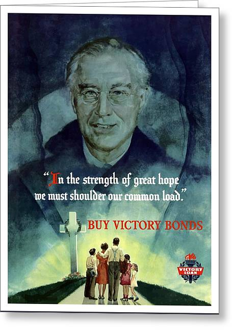Franklin Roosevelt Greeting Cards - We must shoulder our common load Greeting Card by War Is Hell Store