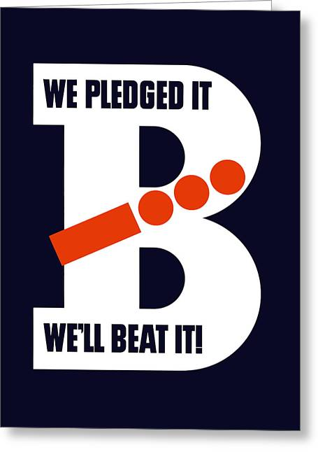 Pledge Greeting Cards - We Pledged It Well Beat It -- WW2 Greeting Card by War Is Hell Store