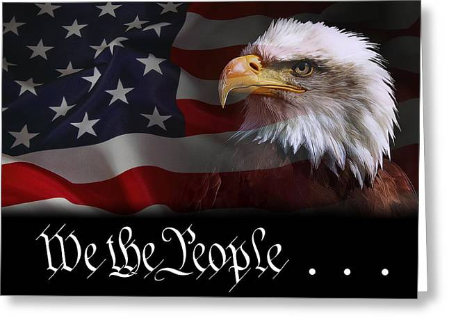 We The People . . . Of The United States Of America Greeting Card by Daniel Hagerman