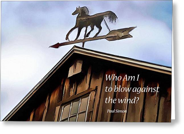 Weather Vane - Quote Greeting Card by Leslie Montgomery