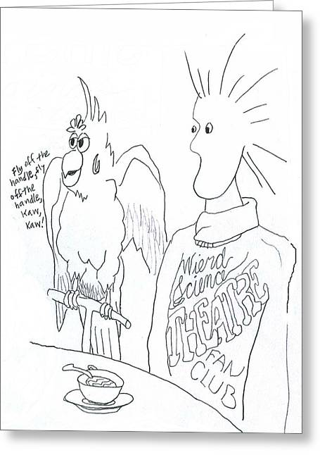 House Pet Drawings Greeting Cards - Weird Science Theatre Greeting Card by Vanessa Hadady BFA