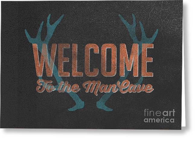 Welcome To The Man Cave Sign Greeting Card by Edward Fielding