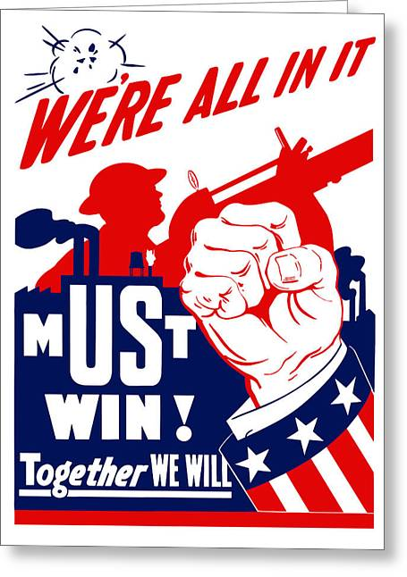 Uncle Sam Greeting Cards - Were All In It - WW2 Greeting Card by War Is Hell Store