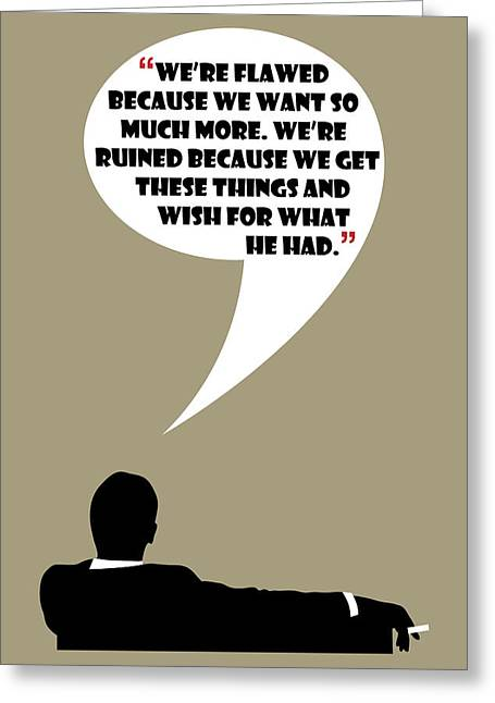 We're Flawed - Mad Men Poster Don Draper Quote Greeting Card by Beautify My Walls