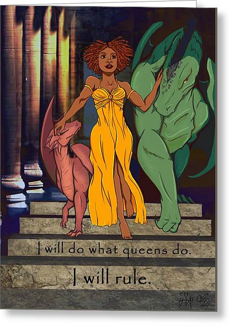 Dungeons Greeting Cards - What Queens Do Greeting Card by Deanna Nardy