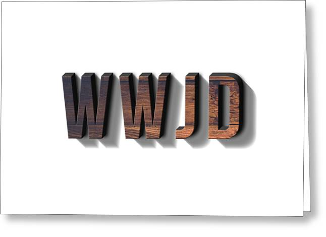 What Would Jesus Do Tee Greeting Card by Edward Fielding