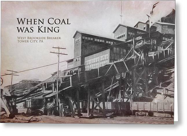 Anthracite Greeting Cards - When Coal Was King Greeting Card by Lori Deiter