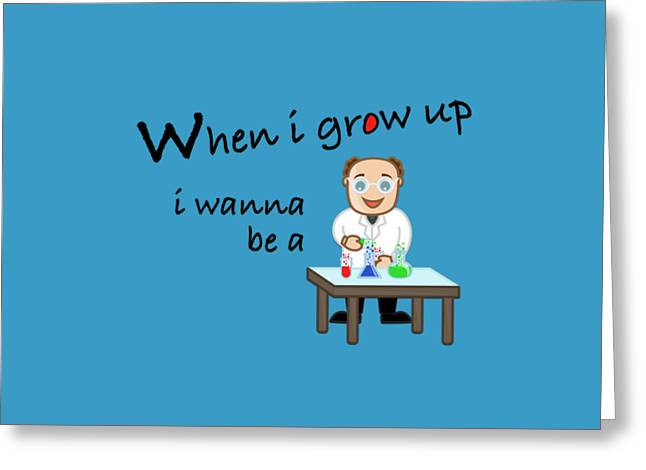 Texting Greeting Cards - When i grow up i want to be a scientist Greeting Card by David Richard designs